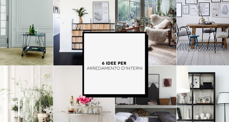 6 idee interessanti per arredamento d'interni