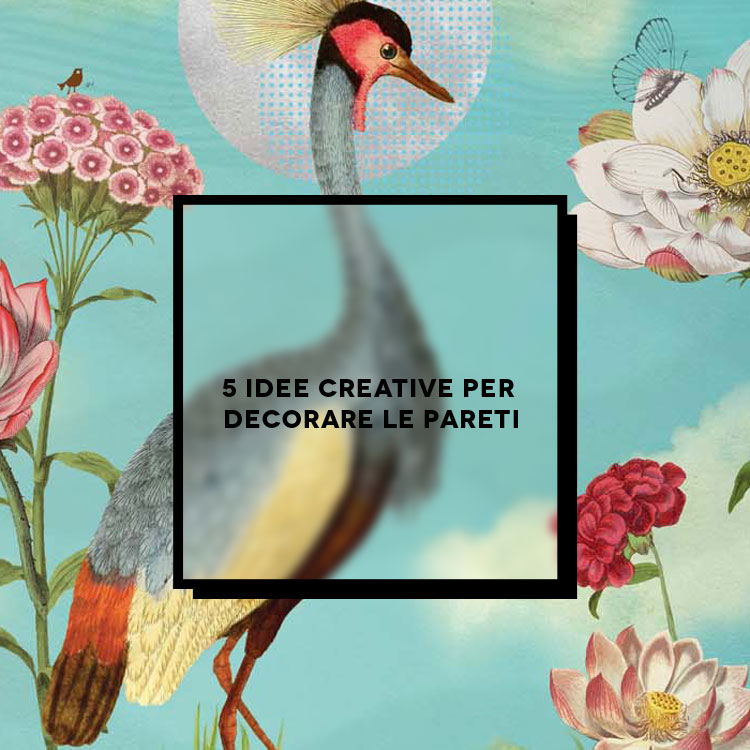 5 idee creative per decorare le pareti inspire we trust for Decorare le pareti